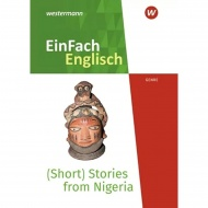 (Short) Stories from Nigeria - Voices from the African Continent. EinFach Englisch