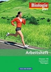 Biologie plus 7./8. Schuljahr. Arbeitsheft. Gymnasium. Thüringen
