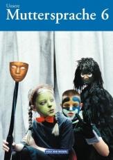 Unsere Muttersprache 6. Schülerbuch. Östliche Bundesländer und Berlin