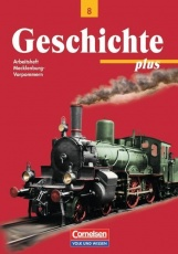 Geschichte plus 8. Schuljahr. Arbeitsheft. Mecklenburg-Vorpommern