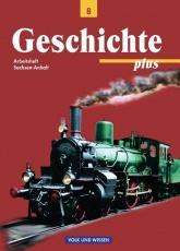 Geschichte plus 8. Schuljahr. Arbeitsheft. Sachsen-Anhalt
