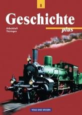 Geschichte plus 8. Schuljahr. Arbeitsheft. Thüringen