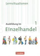 Ausbildung im Einzelhandel. 1. Ausbildungsjahr. Lernfelder 1-5. Neubearbeitung