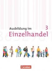 Ausbildung im Einzelhandel. 3. Ausbildungsjahr. Allgemeine Ausgabe. Fachkunde