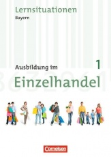 Ausbildung im Einzelhandel. 1. Ausbildungsjahr. Arbeitsbuch. Bayern