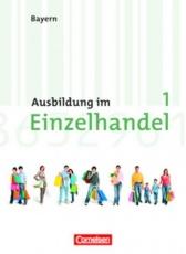 Ausbildung im Einzelhandel. 1. Ausbildungsjahr. Fachkunde. Bayern
