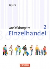 Ausbildung im Einzelhandel. 2. Ausbildungsjahr. Arbeitsbuch. Bayern