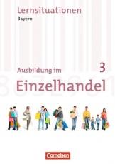Ausbildung im Einzelhandel. 3. Ausbildungsjahr. Bayern. Arbeitsbuch