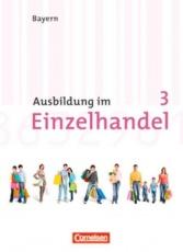 Ausbildung im Einzelhandel. 3. Ausbildungsjahr. Bayern. Fachkunde