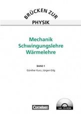 Brücken zur Physik 01. Mechanik, Schwingungslehre, Wärmelehre. Schülerbuch + CD-ROM