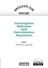 Brücken zur Physik 02. Strömungslehre, Wellenlehre, Optik, Elektrizitätslehre,