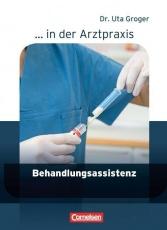 ... in der Arztpraxis: Behandlungsassistenz in der Arztpraxis. Schülerbuch