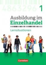 Ausbildung im Einzelhandel. 1. Ausbildungsjahr. Arbeitsbuch mit Lernsituationen