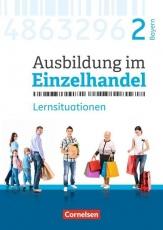 Ausbildung im Einzelhandel. 2. Ausbildungsjahr. Arbeitsbuch mit Lernsituationen