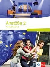 Anstöße 2. Politik/Wirtschaft. Schülerbuch