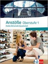 Anstöße 1. Politik/Wirtschaft/Gesellschaft. Schülerbuch