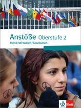 Anstöße 2. Politik/Wirtschaft/Gesellschaft. Schülerbuch