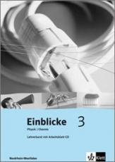Einblicke Physik / Chemie 3 9./10. Schuljahr. Lehrerband + CD-ROM
