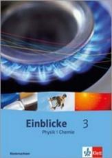 Einblicke Physik / Chemie 3 10. Schuljahr. Schülerbuch