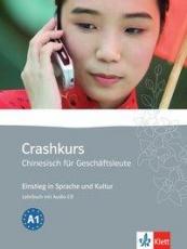 Crashkurs Chinesisch für Geschäftsleute + CD