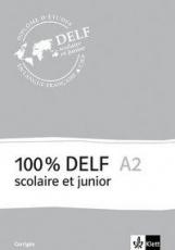 100 % DELF A2, Version scolaire et junior. Corrigés
