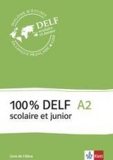 100 % DELF A2, Version scolaire et junior. Livre de l'élève