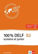 100 % DELF B2, Version scolaire et junior,Livre de l'élève, Buch + Online-Angebot