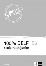 100 % DELF B2, Corrigés, Frz. Ausg.