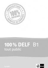 100 % DELF B1, tout public,Corrigés