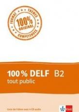 100 % DELF B2, tout public+4CDs