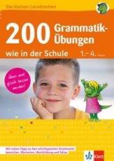 200 Grammatik-Übungen 1.-4. Klasse