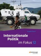 ... im Fokus 12. Schuljahr 2. Schülerband. Internationale Politik im Fokus