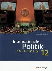 ... im Fokus 12. Internationale Politik im Fokus. 12. Jahrgangsstufe
