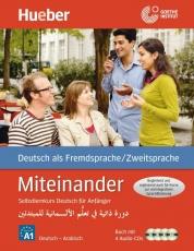 Miteinander. Selbstlernkurs Deutsch für Anfänger. Arabische Ausgabe