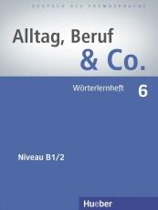 Alltag, Beruf & Co. 6. Wörterlernheft