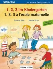 1, 2, 3 im Kindergarten. Kinderbuch Deutsch-Französisch