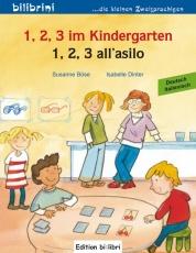 1, 2, 3 im Kindergarten. Kinderbuch Deutsch-Italienisch