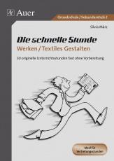 Die schnelle Stunde Werken / Textiles Gestalten