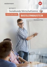 Betrifft Sozialkunde / Wirtschaftslehre für den Basislernbaustein. Arbeitsheft