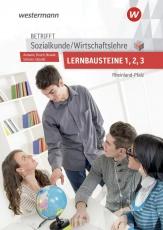 Betrifft Sozialkunde / Wirtschaftslehre Lernbausteine 1-3. Lehr- und Arbeitsbuch