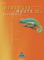 Biologie heute entdecken 12. Schülerband. Sekundarstufe II. Bayern