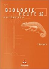 Biologie heute entdecken 12 Bayern Lösungen