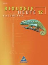 Biologie heute entdecken 12. Schülerband. Sekundarstufe II. Sachsen
