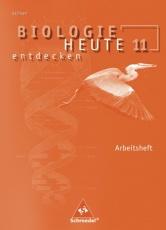 Biologie heute entdecken 11. Arbeitsheft. Sekundarstufe II. Sachsen