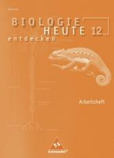 Biologie heute entdecken S2 12. Arbeitsheft. Sachsen