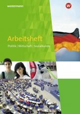 Arbeitsheft Politik Wirtschaft Sozialkunde. 7.-10. Schuljahr.  mit Lösungsheft