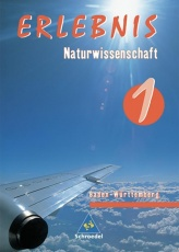 Erlebnis Naturwissenschaften 1. Schülerband.  Baden-Württemberg. Realschule