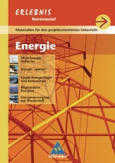 Erlebnis Naturwissenschaften 10. Projektheft Energie. Baden-Württemberg