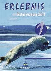 Erlebnis Naturwissenschaften 1. Schülerband. Berlin, Hamburg, Schleswig-Holstein
