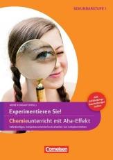 5.-10. Klasse - Experimentieren Sie! Chemieunterricht mit Aha-Effekt